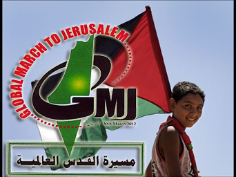 Global March to Jerusalem, scheduled for March 30th, 2012