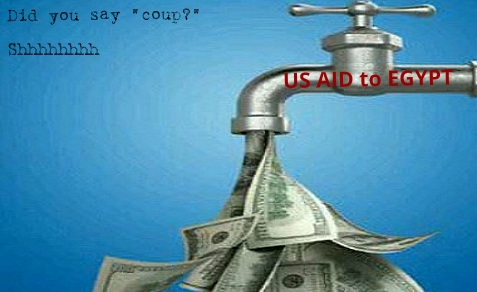 "If what happened in Egypt on July 3 was a coup, US aid must be cut off. No one in the White House is using the ""c"" word."