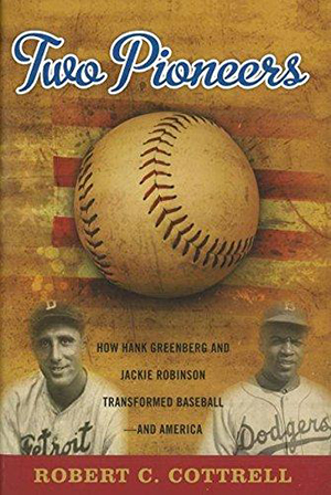 The impact of Greenberg and Robinson on baseball and America was the subject of a 2012 book by Robert Cottrell.