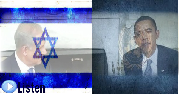Obama & the UN vs. Netanyahu & Israel – Who Wins?