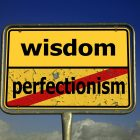 wisdom-not-perfectionism